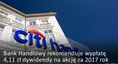 Bank Handlowy rekomenduje wypłatę 4,11 zł dywidendy na akcję