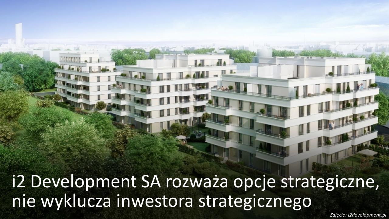 i2 Development rozważa opcje strategiczne