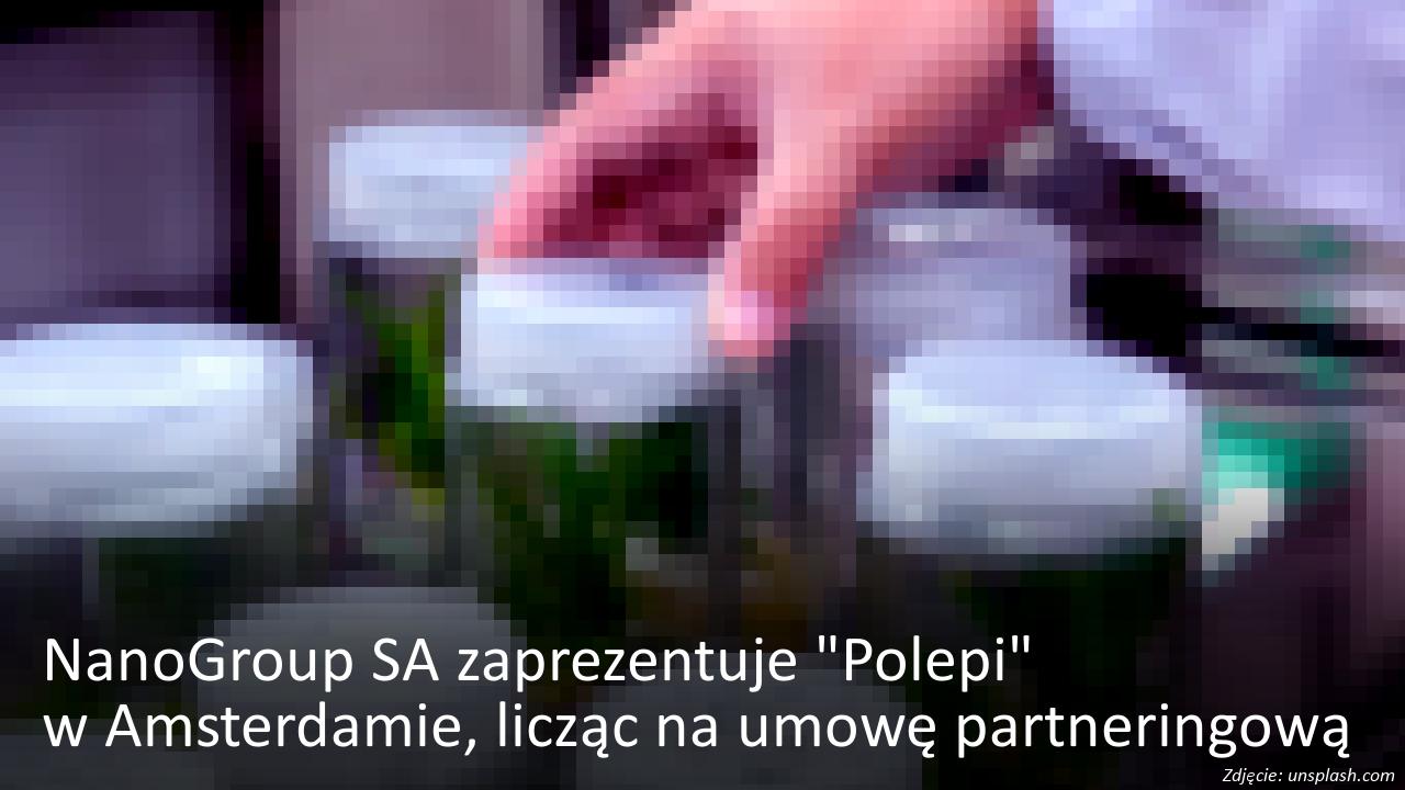 """NanoGroup zaprezentuje """"Polepi"""" w Amsterdamie"""