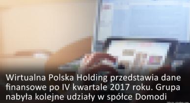 Wirtualna Polska Holding przedstawia dane finansowe po IV kwartale 2017