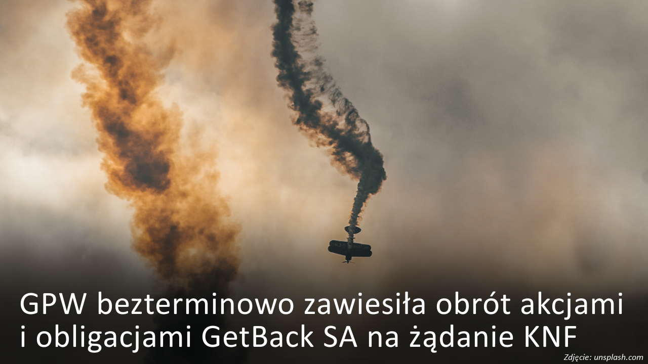 GPW bezterminowo zawiesiła obrót akcjami i obligacjami GetBack