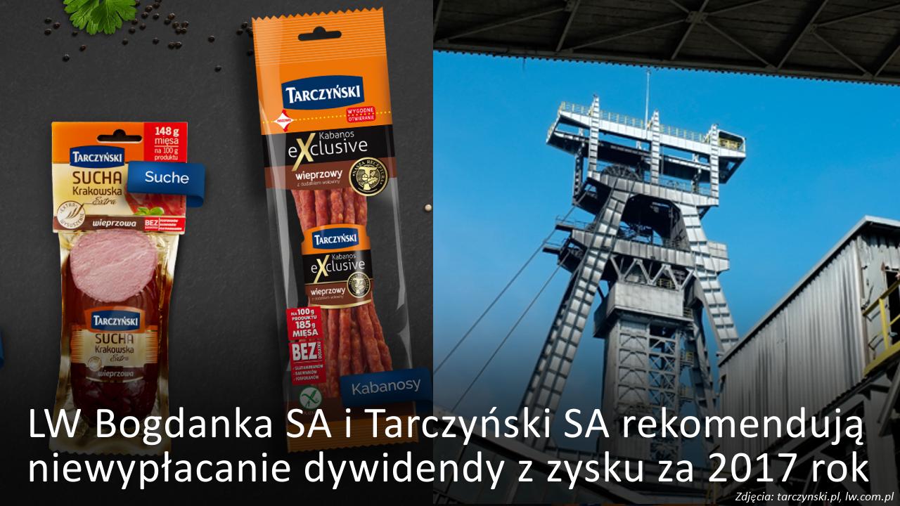 LW Bogdanka i Tarczyński rekomendują niewypłacanie dywidendy