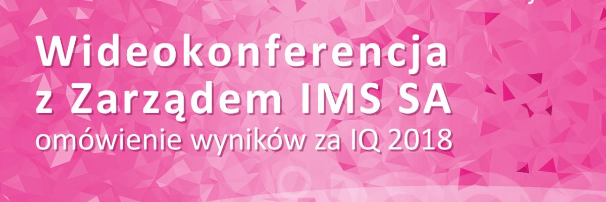 Wideokonferencja z Zarządem IMS SA
