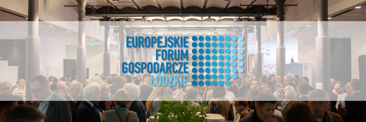 XI Europejskie Forum Gospodarcze - Łódzkie 2018